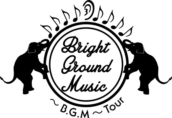 『Bright Ground Music ~B.G.M~ Tour』 (okmusic UP's)