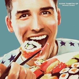 ORANGE RANGE「SUSHI食べたい feat.ソイソース」のジャケット写真 (okmusic UP\'s)