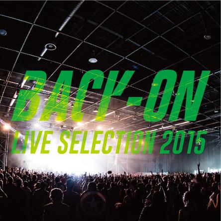 配信アルバム『BACK-ON ライブセレクション2015』 (okmusic UP's)