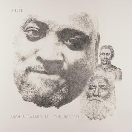 FIJI BORN AND RAISED II -THE REBIRTH- (okmusic UP\'s)