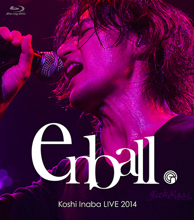 Blu-ray『Koshi Inaba LIVE 2014 ~en-ball~』 (okmusic UP's)