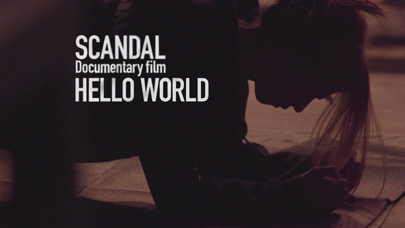 "『SCANDAL ""Documentary film「HELLO WORLD」""』ティザー (okmusic UP's)"