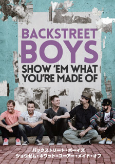 DVD『BACKSTREET BOYS: SHOW 'EM WHAT YOU'RE MADE OF』 (okmusic UP\'s)
