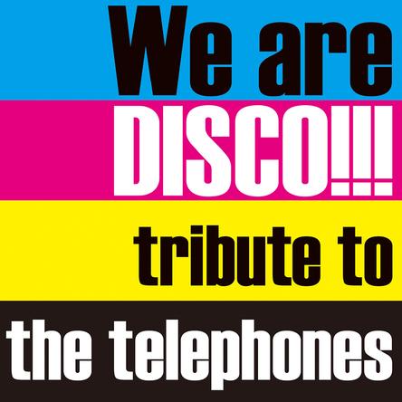 アルバム『We are DISCO!!!~tribute to the telephones~』 (okmusic UP's)
