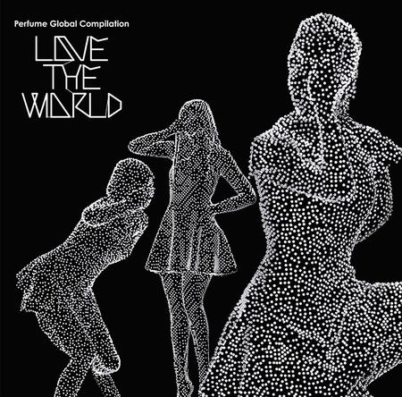 """アルバム『Perfume Global Compilation""""LOVE THE WORLD""""』 (okmusic UP's)"""