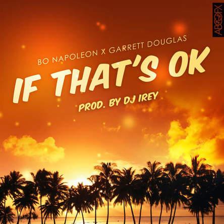Bo Napoleon「If That's OK (feat. Garrett Douglas) 」 (okmusic UP's)