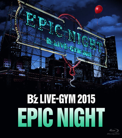 Blu-ray『B'z LIVE-GYM 2015 -EPIC NIGHT-』 (okmusic UP's)