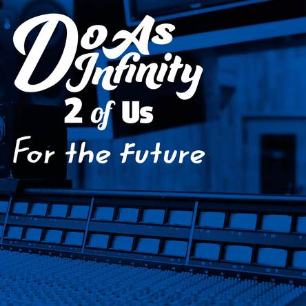 配信シングル「For the future [2 of Us]」 (okmusic UP's)