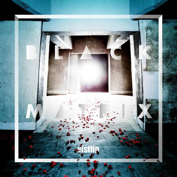 シングル「BLACK MATRIX」【vister】(CD+DVD)