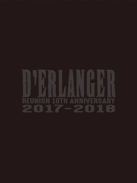 映像作品『D'ERLANGER REUNION 10TH ANNIVERSARY LIVE 2017-2018』【2Blu-ray+2CD】