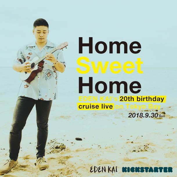 『Home Sweet Home ? EDEN KAI's 20th birthday cruise live on Tokyo Bay』イベント告知画像