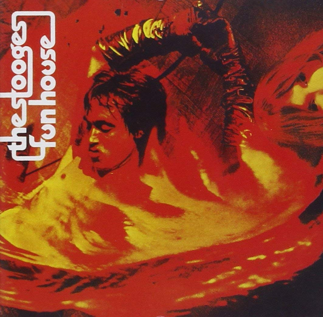 『Fun House』('70)/The Stooges