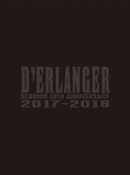 Blu-ray&DVD『D'ERLANGER REUNION 10TH ANNIVERSARY LIVE 2017-2018』【2Blu-ray+2CD】