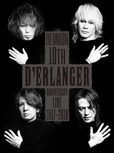 Blu-ray&DVD『D'ERLANGER REUNION 10TH ANNIVERSARY LIVE 2017-2018』【2DVD】