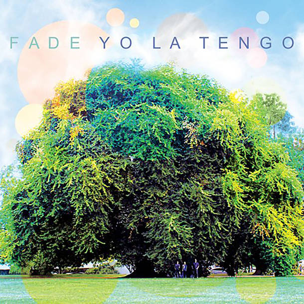 「I'll Be Around」収録アルバム『Fade』/YO LA TENGO