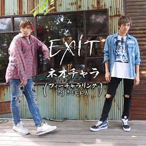 シングル「ネオチャラ フューチャラリング DJ DEKKA」/EXIT
