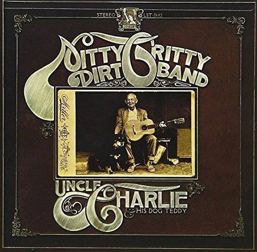 『Uncle Charlie and His Dog Teddy』('70)/Nitty Gritty Dirt Band