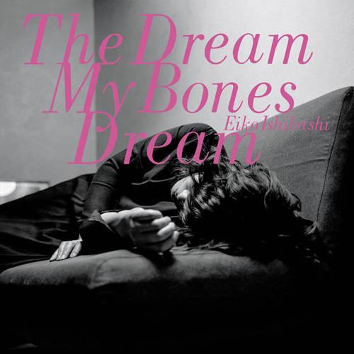 「A Ghost In a Train,Thinking」収録アルバム『The Dream My Bones Dream』/石橋英子