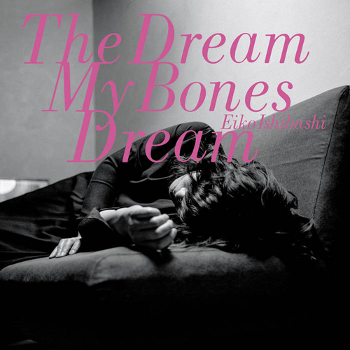 「A Ghost In a Train,Thinking」収録アルバム『The Dream My Bones Dream』/石橋英子