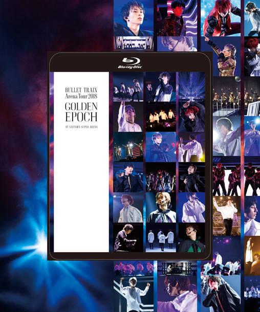 Blu-ray『BULLET TRAIN Arena Tour 2018 GOLDEN EPOCH AT SAITAMA SUPER ARENA 』【Loppi・HMV限定盤】