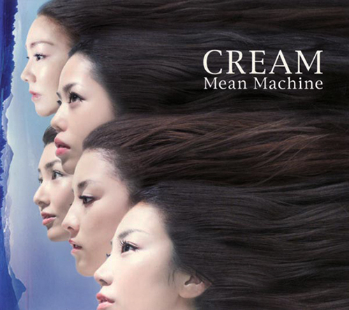 『CREAM』('01)/Mean Machine