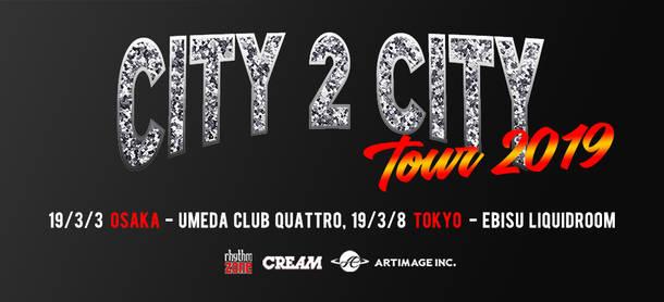 『CREAM CITY 2 CITY TOUR 2019』