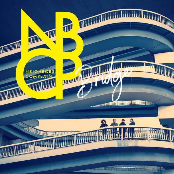 NEIGHBORS COMPLAIN 2ndアルバム『BRIDGE』