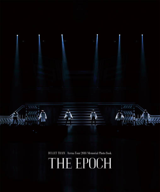 Blu-ray『BULLET TRAIN Arena Tour 2018 GOLDEN EPOCH AT SAITAMA SUPER ARENA』【Loppi・HMV限定盤】Arena Tour 2018 Memorial Photo Book『THE EPOCH』