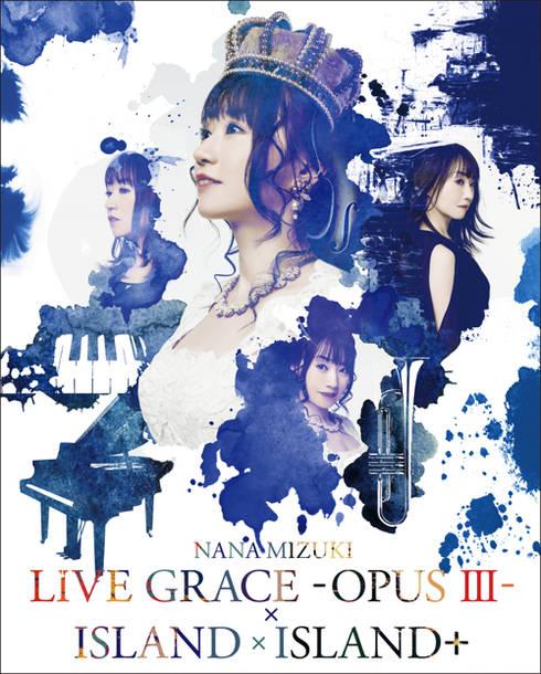 Blu-ray『NANA MIZUKI LIVE GRACE -OPUSⅢ-×ISLAND×ISLAND+』