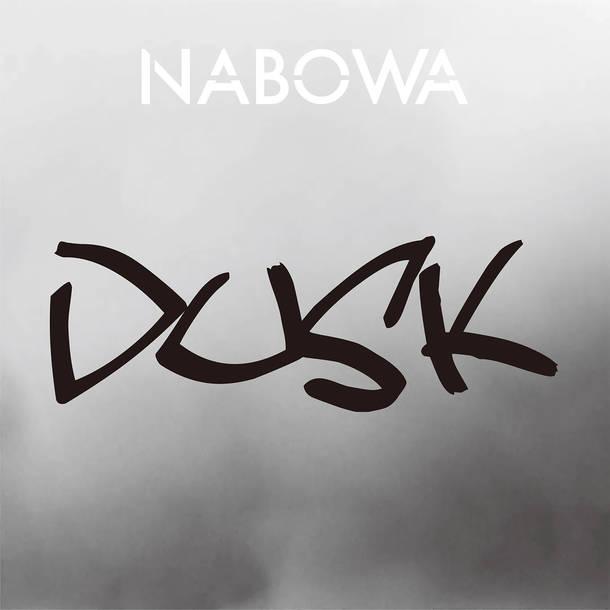 NABOWA 先行シングル『DUSK』