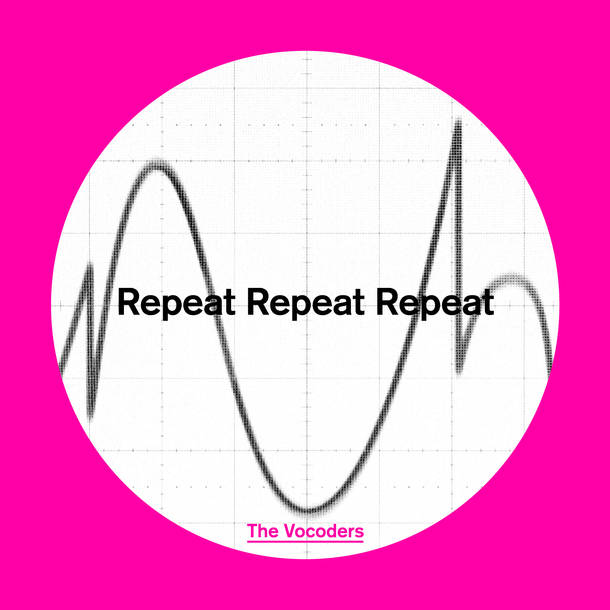 配信楽曲「Repeat Repeat Repeat」/The Vocoders