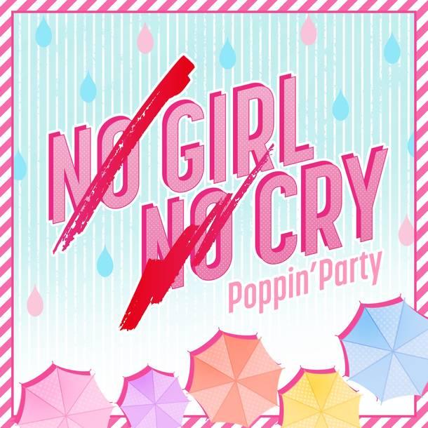 配信シングル「NO GIRL NO CRY」【Poppin'Party Ver.】