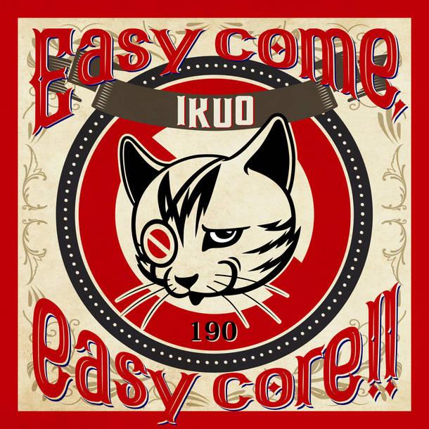 アルバム『Easy come, easy core!!』