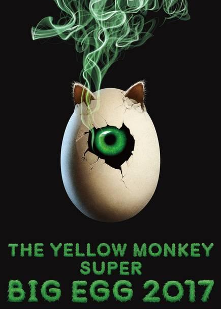 LIVE Blu-ray/DVD『THE YELLOW MONKEY SUPER BIG EGG 2017』