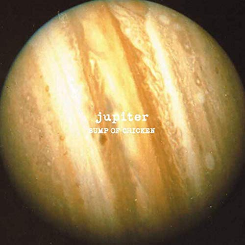 『jupiter』('02)/BUMP OF CHICKEN