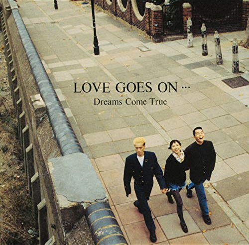 『LOVE GOES ON…』('89)/DREAMS COME TRUE