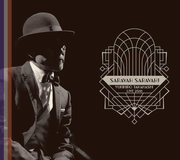 アルバム『YUKIHIRO TAKAHASHI LIVE 2018 SARAVAH SARAVAH !』【CD+DVD】