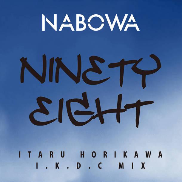 NABOWA『NINETY EIGHT (ITARU HORIKAWA I.K.D.C MIX)』