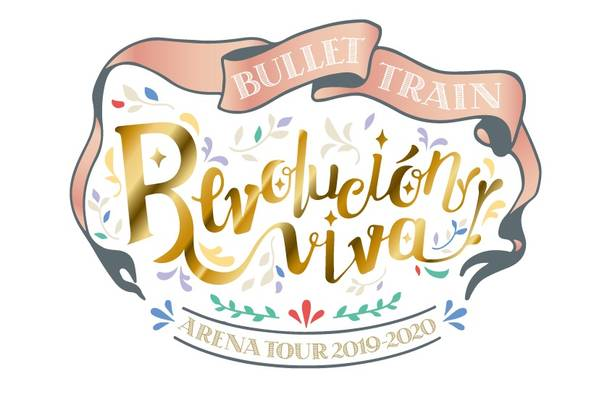 『BULLET TRAIN ARENA TOUR 2019-2020「Revolución viva」』