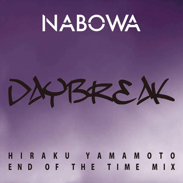 NABOWA『DAYBREAK (HIRAKU YAMAMOTO End of the time MIX)』