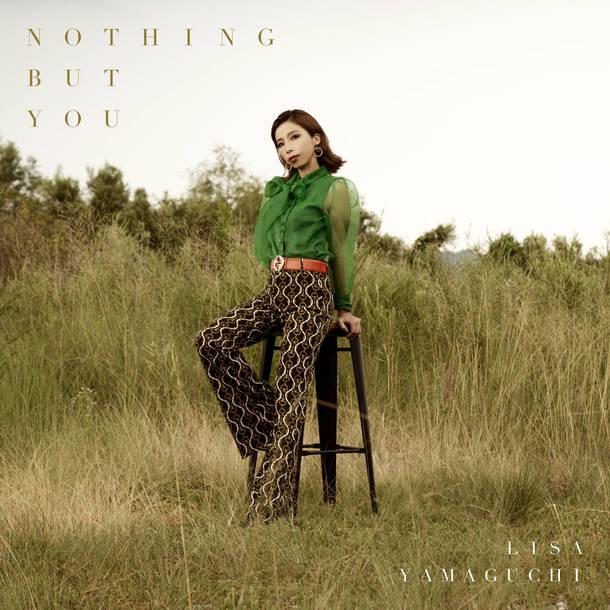 山口リサ New Single『Nothing But You』
