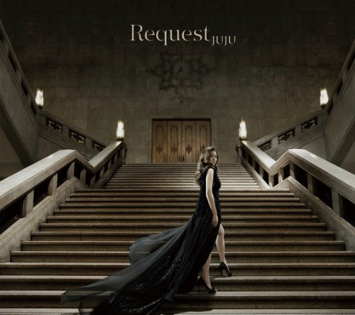 『Request』('10)/JUJU