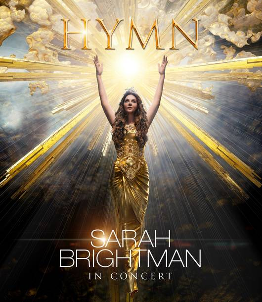 Blu-ray&DVD『サラ・ブライトマン イン・コンサート HYMN~永遠の讃歌』