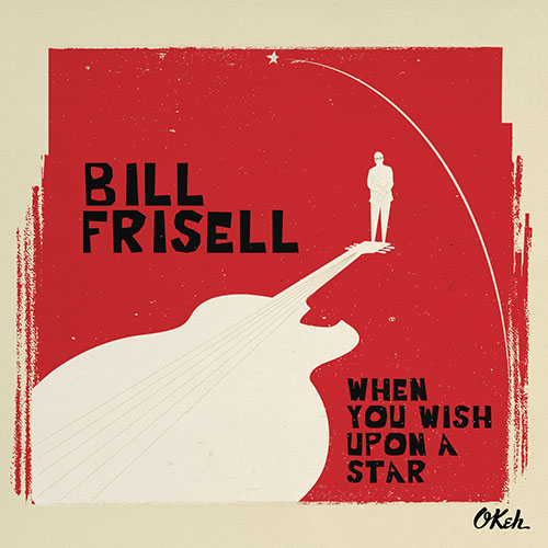 「When You Wish Upon a Star」 収録アルバム『WHEN YOU WISH UPON A STAR』/Bill Frisell