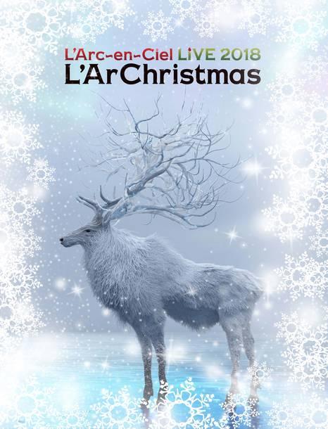 Blu-ray&DVD『LIVE 2018 L'ArChristmas』【初回生産限定盤】(BD+2CD)