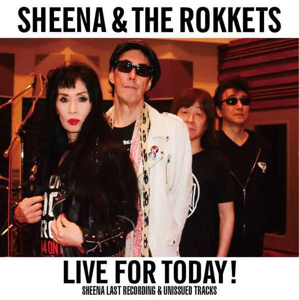 アルバム『LIVE FOR TODAY!-SHEENA LAST RECORDING & UNISSUED TRACKS- 』ジャケ写
