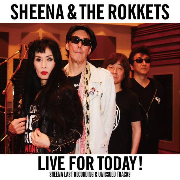 アルバム『LIVE FOR TODAY!-SHEENA LAST RECORDING & UNISSUED TRACKS- 』