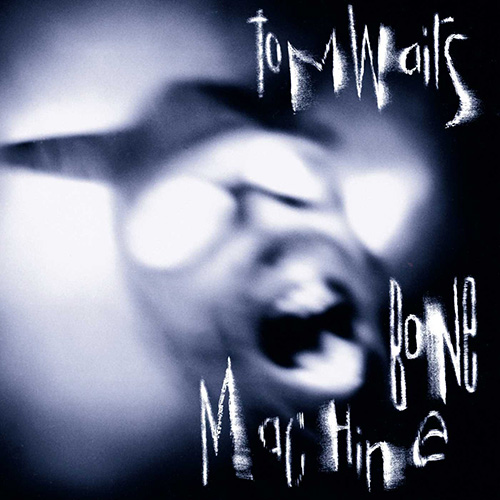 「I Don't Wanna Grow Up」収録アルバム『Bone Machine』/Tom Waits