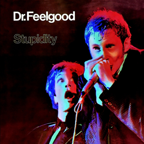 『Stupidity』('76)/Dr.Feelgood