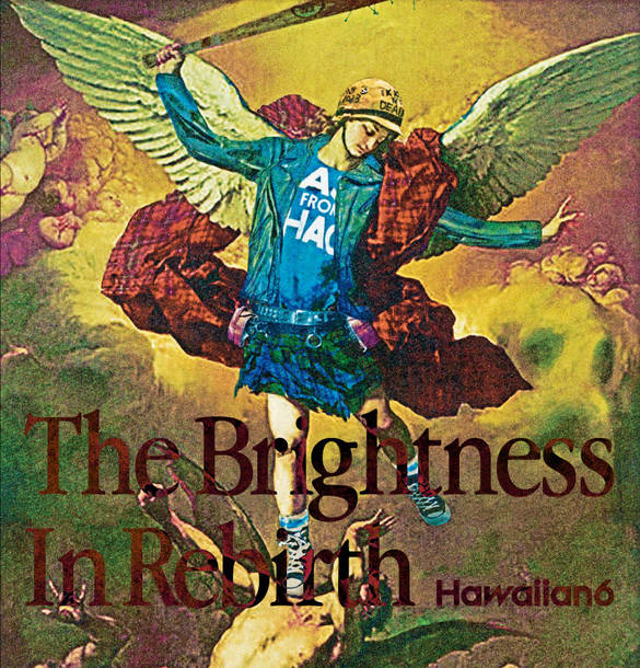 HAWAIIAN6 『The Brightness In Rebirth』